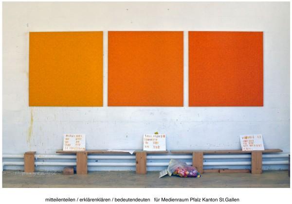 mitteilenteilen / erklärenklären / bedeutendeuten für den Medien- und Schulungsraum Pfalz, Kanton St.Gallen, 2011